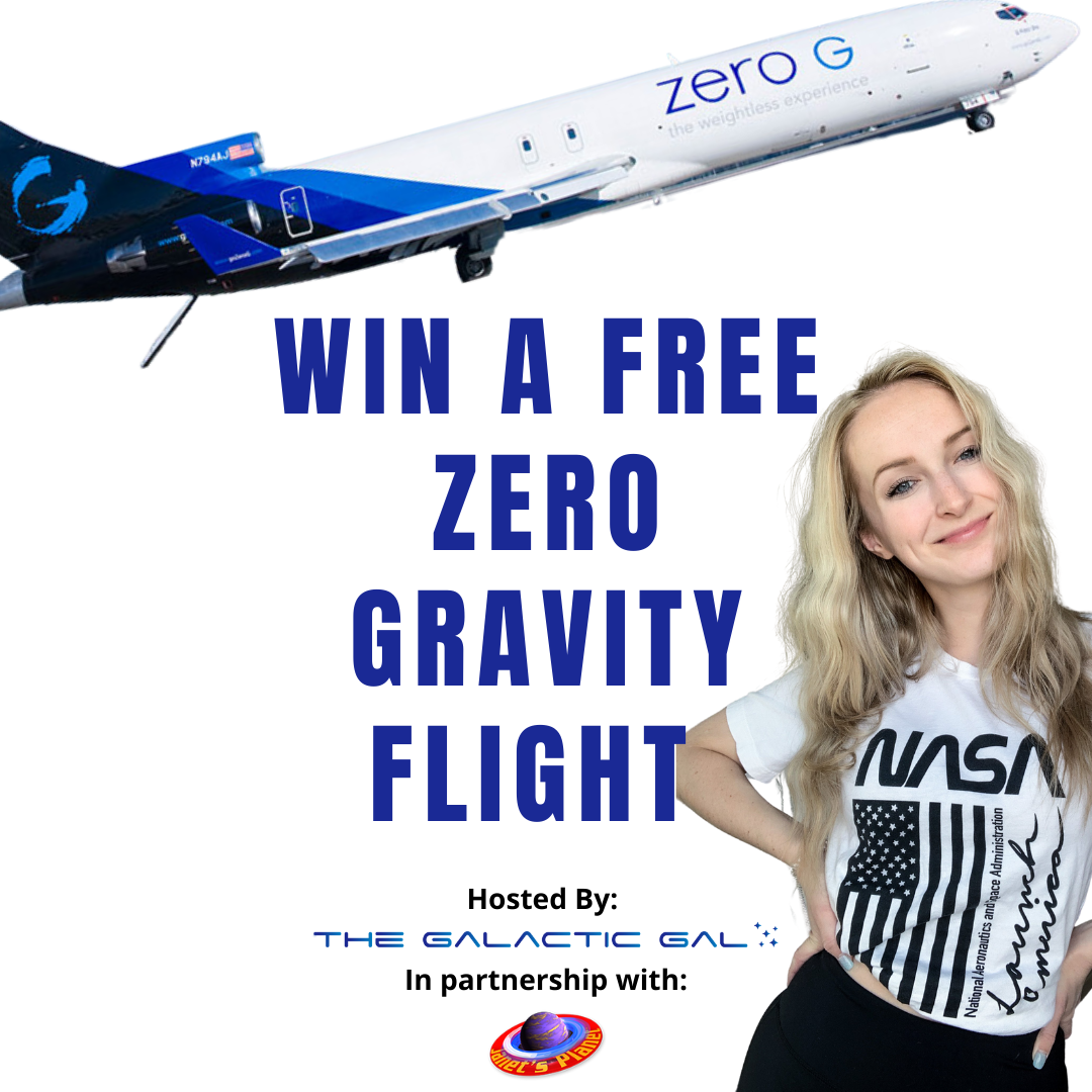 Win a Zero Gravity Flight with The Galactic Gal!